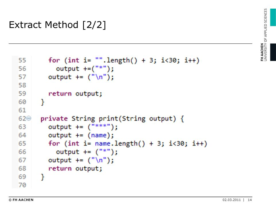 Extract Method [2/2] © FH AACHEN 02.03.2011 |